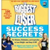 The Biggest Loser Success Secrets: The Wisdom, Motivation, and I