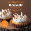 Baked: New Frontiers in Baking (Hardcover) Book
