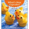 What's New, Cupcake?: Ingeniously Simple Designs for Every Occas