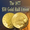 1877 $50 Gold Half Union Proof